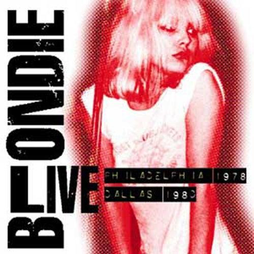 Live: Philadelphia 1978/Dallas 1980 (Live) by Blondie