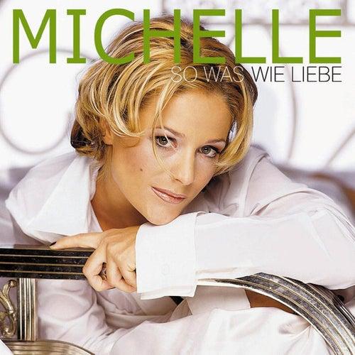 So Was Wie Liebe von Michelle
