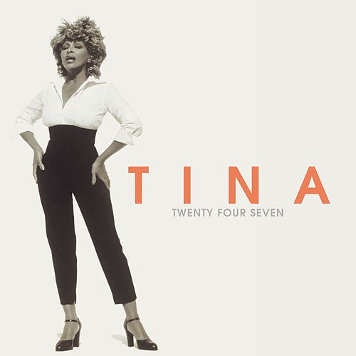 Twenty Four Seven von Tina Turner