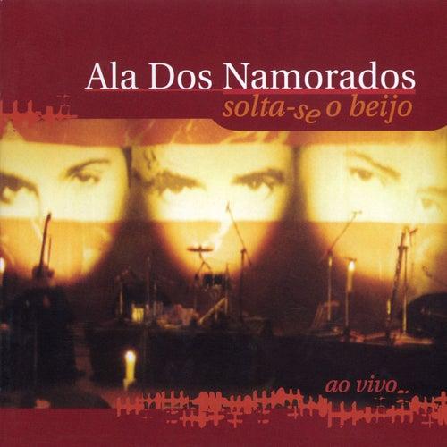 Solta-Se O Beijo - Ao Vivo von Ala Dos Namorados