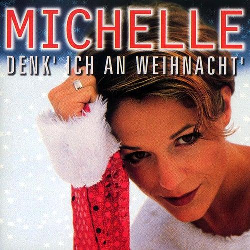Denk' Ich An Weihnacht von Michelle