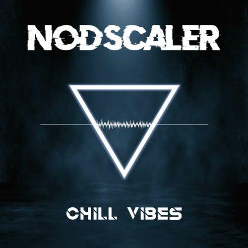 Chill Vibes by Nodscaler