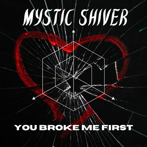 You Broke Me First (Metal Version) von Mystic Shiver