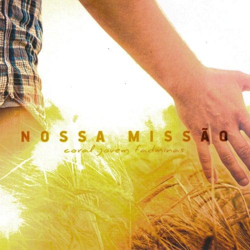 Nossa Missão by Coral Jovem da Fadminas