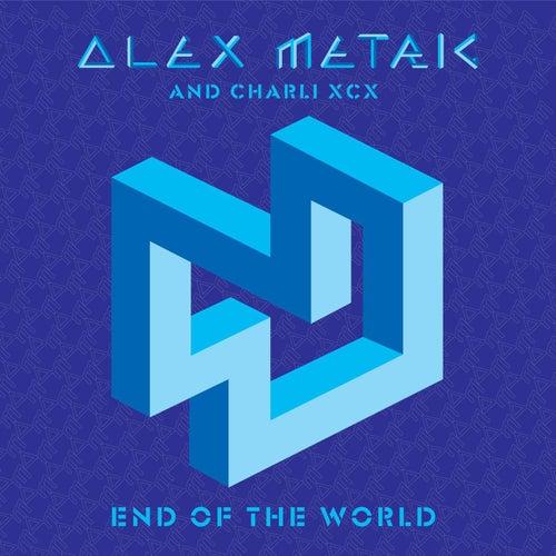 End Of The World de Alex Metric