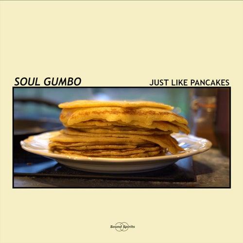 Just Like Pancakes von Soul Gumbo