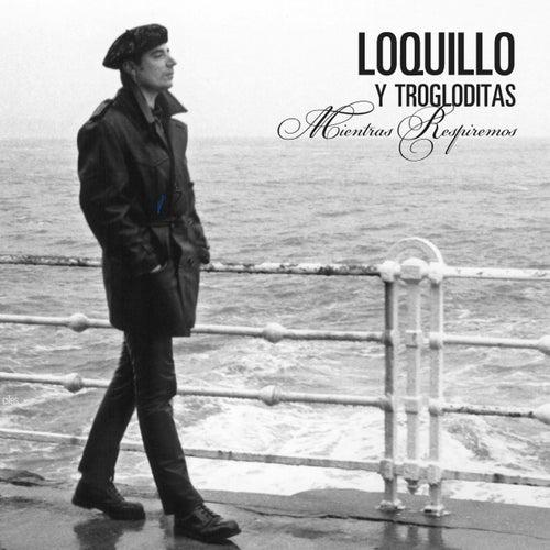 Mientras Respiremos [Edición Para Coleccionistas] (Edición Para Coleccionistas) de Loquillo Y Los Trogloditas