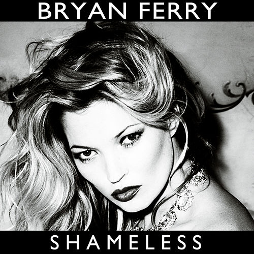 Shameless di Bryan Ferry