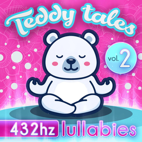 432HZ Lullabies Vol.2 de Teddy Tales