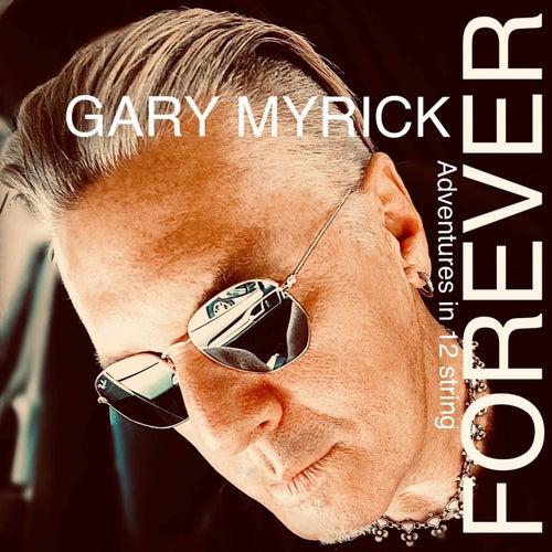 Forever (Adventures in 12 String) di Gary Myrick
