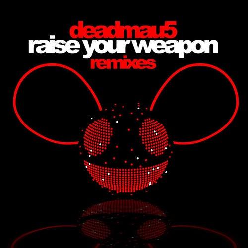 Raise Your Weapon de Deadmau5