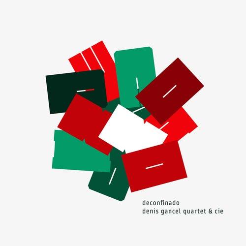Deconfinado by Denis Gancel Quartet