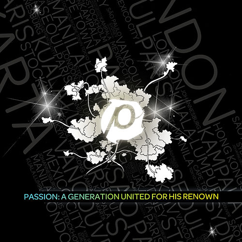Passion: A Generation United For His Renown de Passion