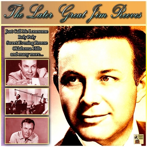 The Later Great Jim Reeves by Jim Reeves