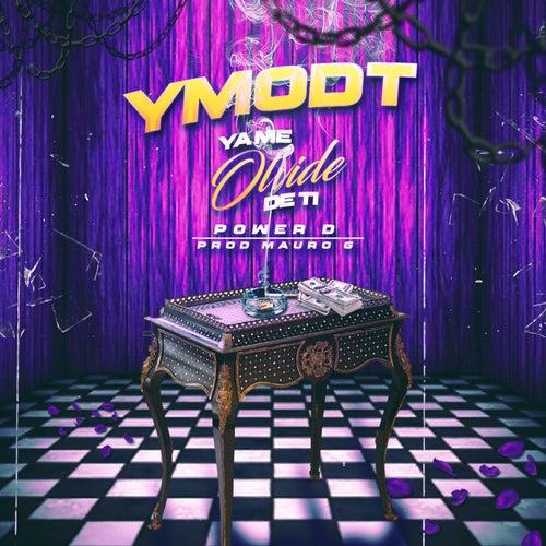 Ymodt (Ya Me Olvide De Ti) by Power D