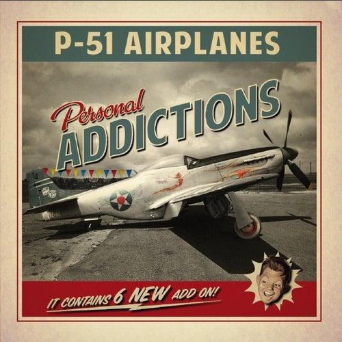Personal Addictions von P-51 Airplanes