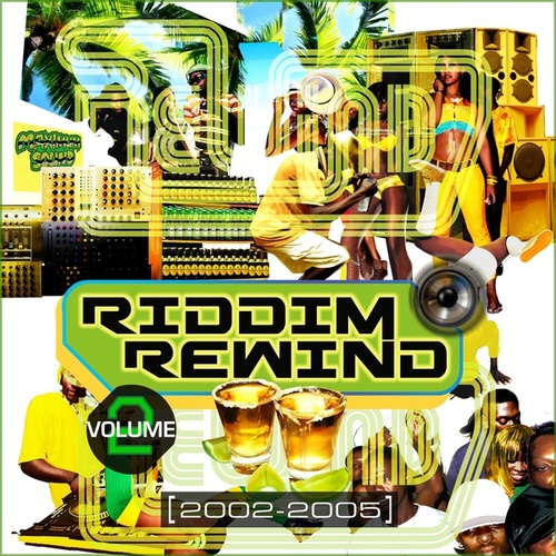 Riddim Rewind, Vol. 2 (2002-2005) by Mr Vegas, Cecile, Elephant Man, Red Rat, Ward 21, Future Troubles, Anthony B, Mr Lexx