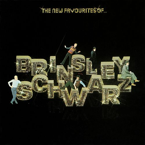 The New Favourites of Brinsley Schwarz by Brinsley Schwarz