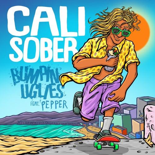 Cali Sober (feat. Pepper) by Bumpin' Uglies