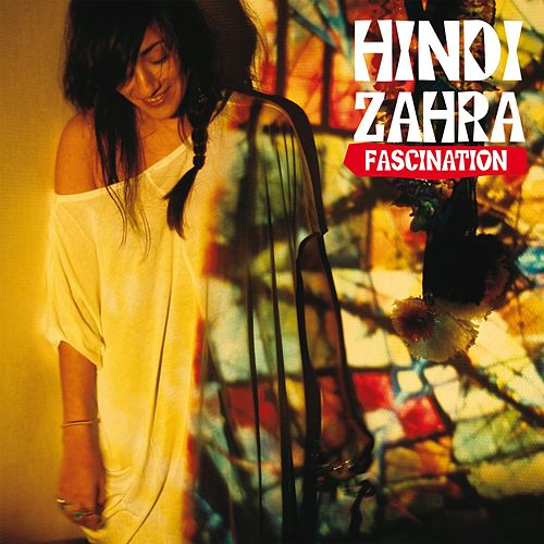 Fascination de Hindi Zahra