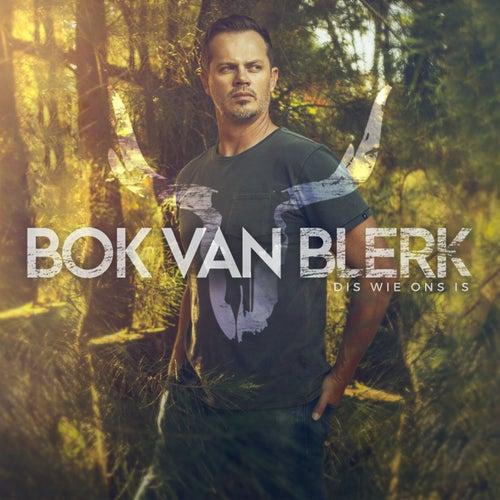 Dis Wie Ons Is von Bok van Blerk