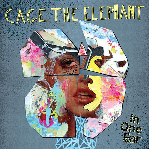 In One Ear de Cage The Elephant