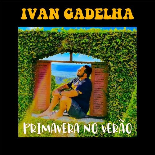 Primavera no Verão de Ivan Gadelha