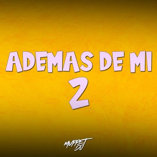 Ademas De Mi 2 (Remix) de Muppet DJ
