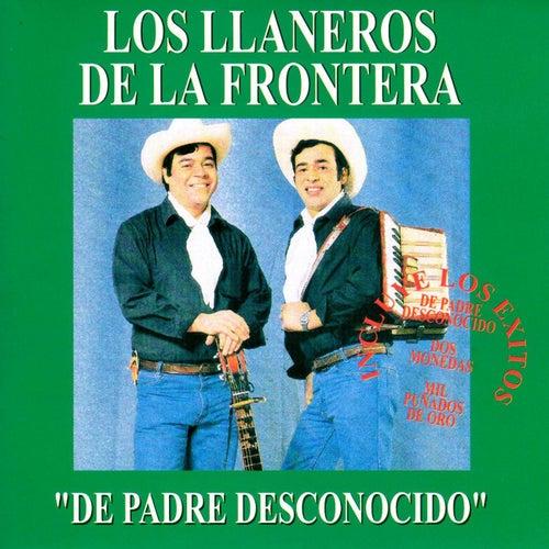 De Padre Desconocido by Los Llaneros De La Frontera