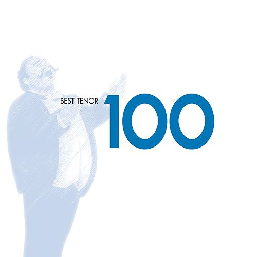 100 Best Tenor Arias von Various Artists