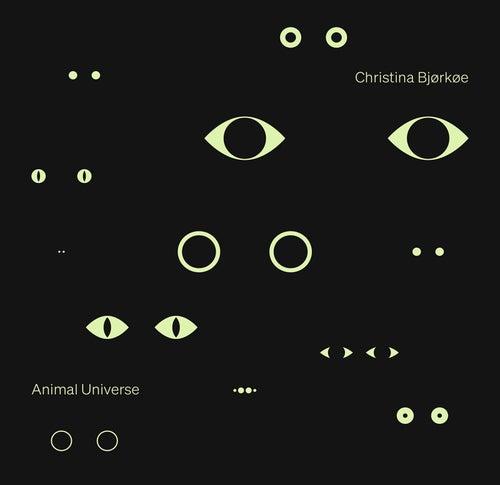 Animal Universe by Christina Bjørkøe