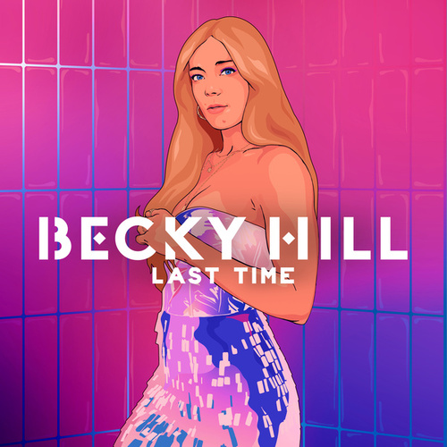 Last Time by Becky Hill