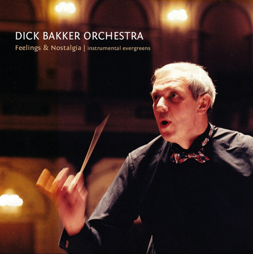 Feelings and Nostalgia (Instrumental Evergreens) de Dick Bakker Orchestra