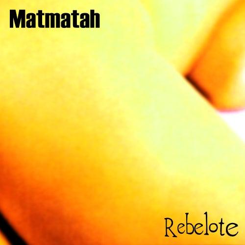 Rebelote (Édition 20e anniversaire - Remasterisé) by Matmatah