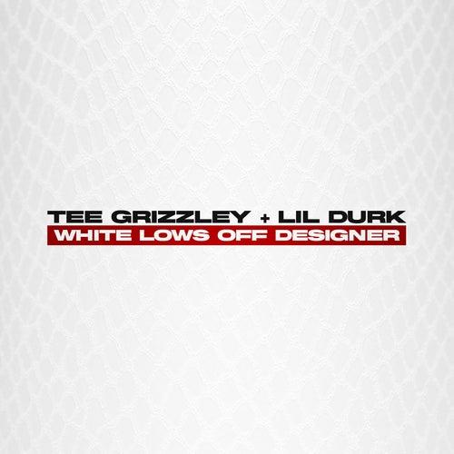 White Lows Off Designer (feat. Lil Durk) von Tee Grizzley