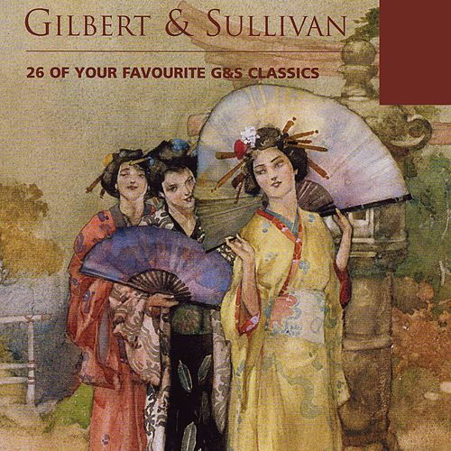 Gilbert & Sullivan - 26 of Your Favourite G&S Classics de Sir Malcolm Sargent