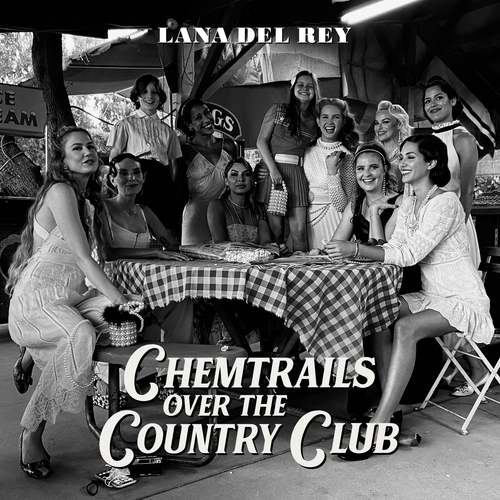 Chemtrails Over The Country Club by Lana Del Rey
