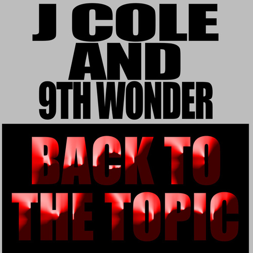 Back to the Topic by J. Cole