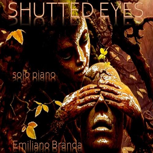 Shutted Eyes by Emiliano Branda