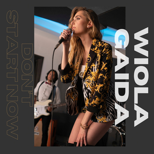 Don't Start Now (Cover) by Wiola Gaida