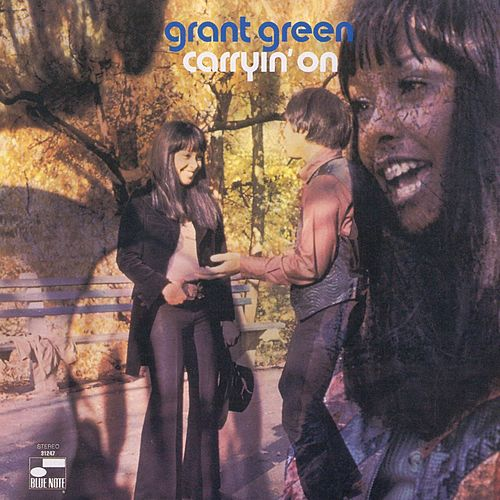 Carryin' On by Grant Green
