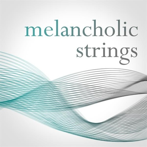 Melancholic Strings by Various Artists