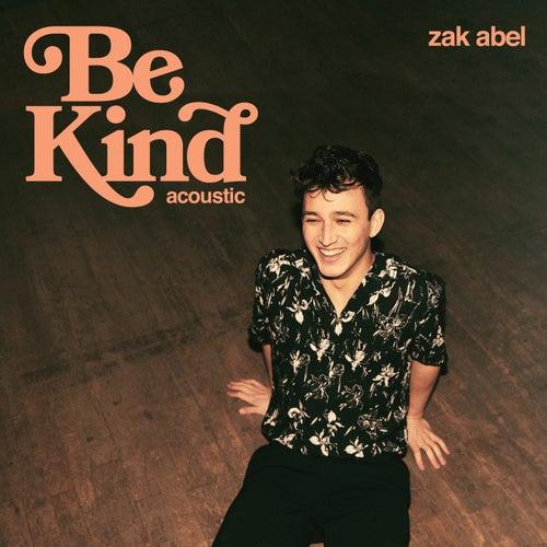 Be Kind (Acoustic) de Zak Abel