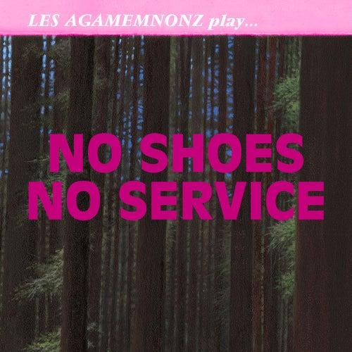 No Shoes No Service by Les Agamemnonz