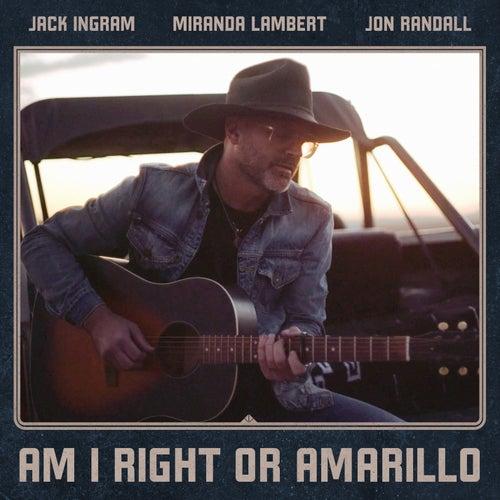 Am I Right or Amarillo by Jack Ingram