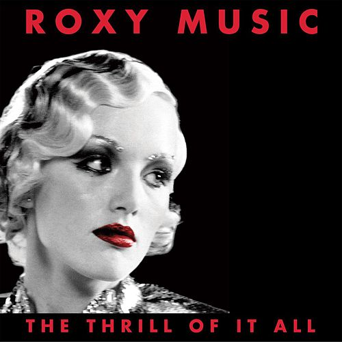 The Thrill Of It All (1972-1982) de Roxy Music