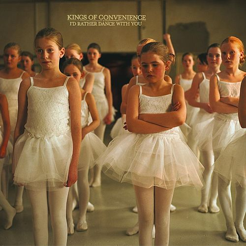 I'd Rather Dance With You de Kings Of Convenience