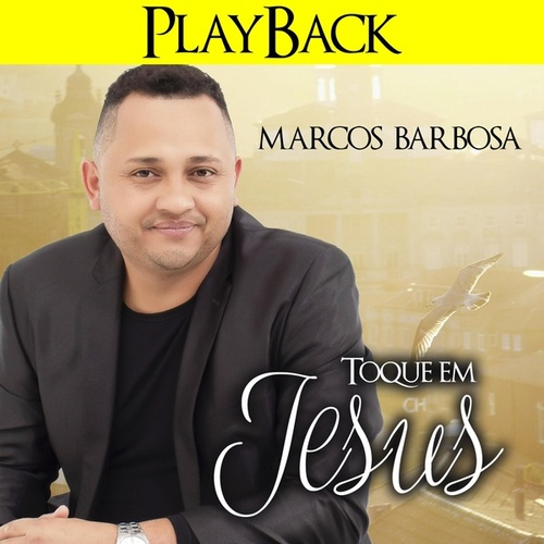 Toque em Jesus (Playback) de Marcos Barbosa