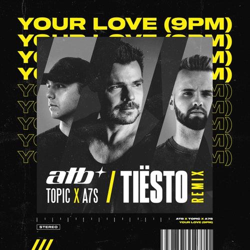 Your Love (9PM) (Tiësto Remix) von ATB