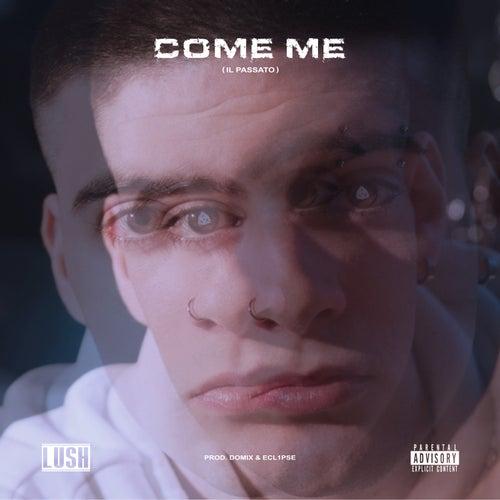COME ME (Il Passato) by Lush